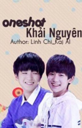 [Oneshot Khải Nguyên] by LinhChi_KajAi