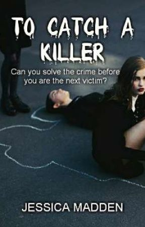 To Catch A Killer by JessicaCMadden