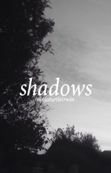 Shadows ✘ Lashton