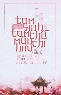 Đọc truyện ( ĐN ) Tam Sinh Tam Thế Mãn Chi Hoa