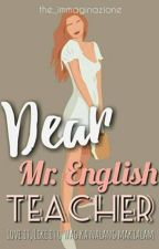 Dear Mr. English Teacher [Completed] by the_immaginazione