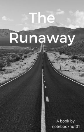 The Runaway by notebooknut01