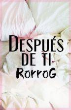 Después de ti by RorroG