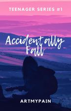 Accidentally Fall For You  (Shin Yu University Series #1) by ArtMyPain