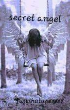 Secret Angel by Justshutupxxxxx