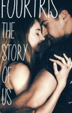 Fourtris: The Story Of Us by dlovesbooks13