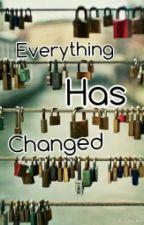 Everthing has Changed by JolliBiggeh