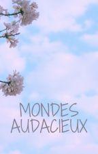 Mondes Audacieux by Ummee26