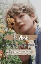 His Words - Kim Taehyung Soulmate AU by Oikawas_missing_cake