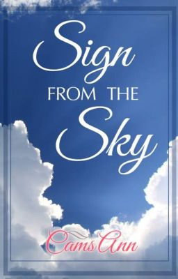 Wattpad Story: Sign from the Sky by CamsAnn