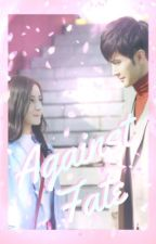 Against Fate (Eternal Love of Dream/Pillow Book FanFic) by JOYHYT