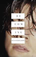 becoming {h.s} | {b2} by _lolstyles