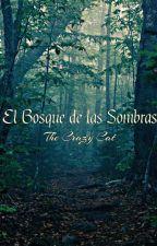 El Bosque de las Sombras by TheCrazyCat7w7