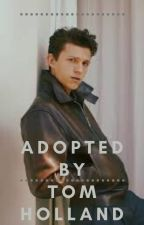 Adopted By Tom Holland by hollander_5