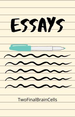 Essays by TwoFinalBrainCells