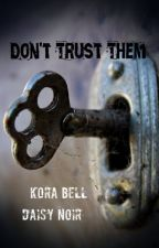 Don't Trust Them by KoraBell