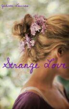 Strange Love by LeannahT