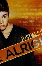 Be Alright (justin bieber fanfiction) by nemalica