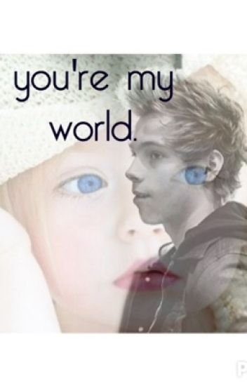 you're my world. //daddy hemmings//