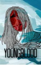 YOUNGBLOOD by Resignada_29