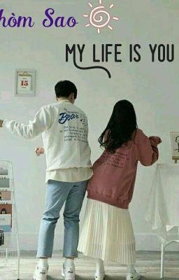 Đọc truyện ( Instargram/12 chòm sao ) My life is you