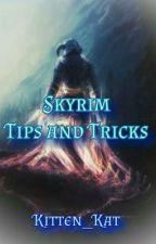Skyrim Tips and Tricks  by Kitten_Kat