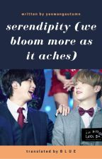 [Trans   YoonJin] serendipity (we bloom more as it aches) by ForJinie