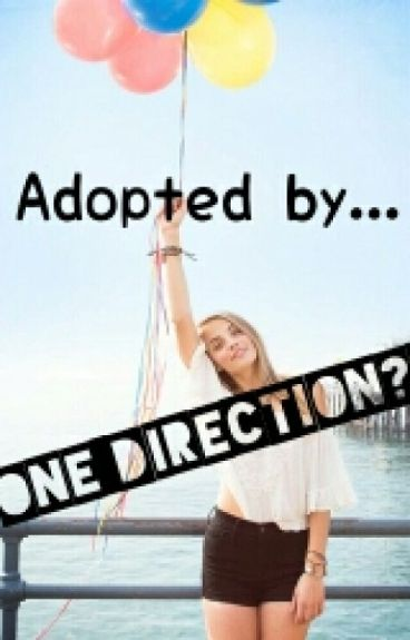 Adopted By... One Direction? (Book One)