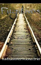 Fugitivos. by KatnissHermioneTris
