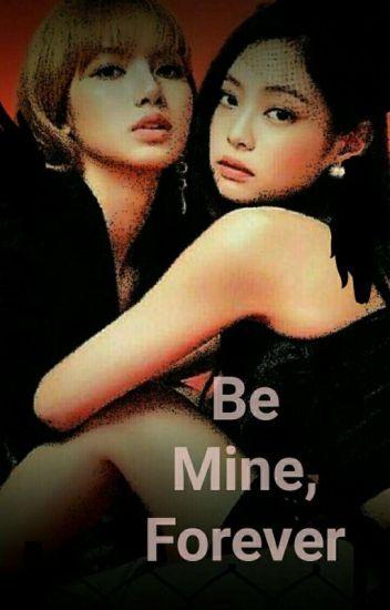 Be Mine, Forever (JenLisa)