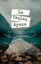 La Taqlaq Ayana  by Wahda_Ru
