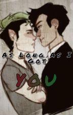 As Long As I Got You (Danti ((High School))) by SandersSeptic