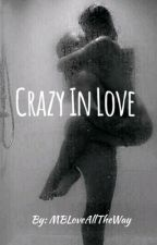 Crazy In Love by CeCeIsBack