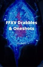 FFXV Drabbles/Oneshots  {📥}REQUESTS OPEN{📥} by YXxXxXxXxXY