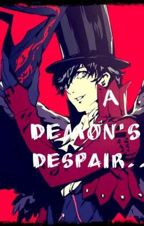 A Demon's Despair... {Akira Kurusu x Reader!} by InfamousTrickster