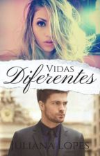 Vidas Diferentes by JulianaLopes574