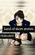 Land Of Short Stories by chillimilli15