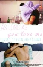 As Long As You Love Me {Larry Stylinson} by LidiaStylinson