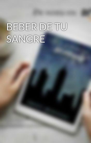 BEBER DE TU SANGRE