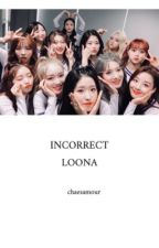 loona incorrect by chaesamour