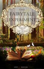 The Fairytale Experiment by a_hoe_who_writes