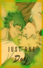 Just One Day (Bakudeku) by Astranger015