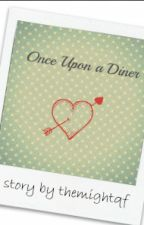 Once Upon a Diner by themightyqf