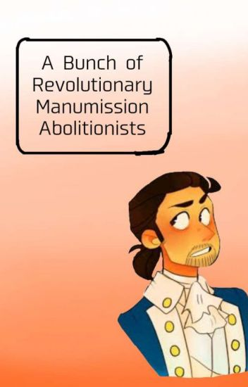 A Bunch of Revolutionary Manumission Abolitionists