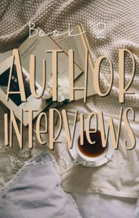Author Interviews [Book 2] [OPEN] by BrookeNotAshley