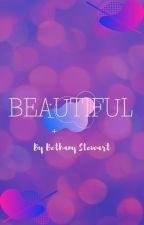 Beautiful - a short story by sunnnyfleur