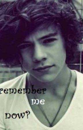 remember me now ?(harry styles fanfic ) by astronut2000