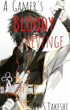 A Gamer's Bloody Revenge by STakeshi