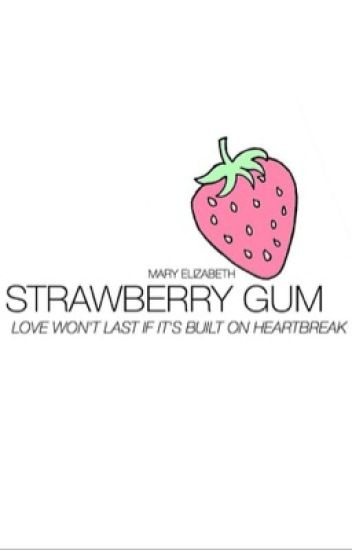 strawberry gum ➳ c.h. au