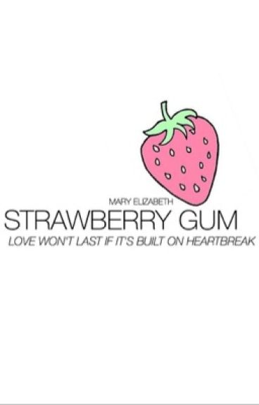 strawberry gum ➳ c.h. au